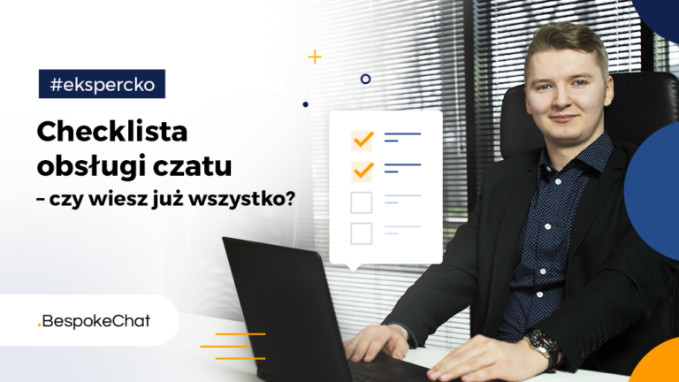 Read more about the article Checklista obsługi czatu – czy wiesz już wszystko?