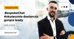Read more about the article .BespokeChat #skutecznie dostarcza gorące leady