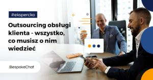 Read more about the article Outsourcing obsługi klienta – wszystko, co musisz o nim wiedzieć